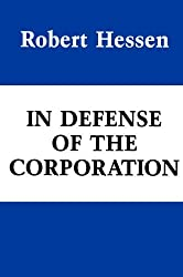 In Defense of the Corporation (Hoover Institution Press Publication) by Robert Hessen (1978-02-01)