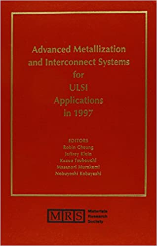 Advanced Metallization and Interconnect Systems for Ulsi Applications in 1997