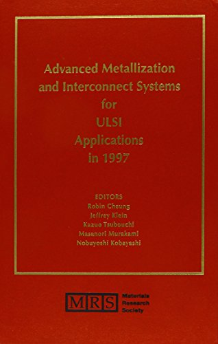 Advanced Metallization and Interconnect Systems for ULSI Applications in 1997: Volume 13 (MRS Conference Proceedings)