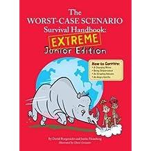 The Worst Case Scenario Survival Handbook: Extreme Junior Edition