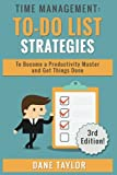 img - for Time Management: To-Do List Strategies to Become a Productivity Master and Get Things Done (Time Management Techniques, Time Management Skills, Stress Management Techniques) book / textbook / text book