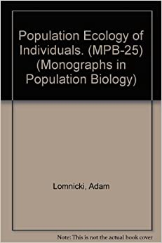 Population Ecology of Individuals. (MPB-25) (Monographs in Population Biology)