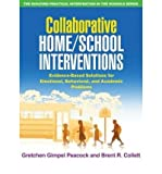 [(Collaborative Home/School Interventions: Evidence-Based Solutions for Emotional, Behavioral, and Academic Problems)] [Author: Gretchen Gimpel Peacock] published on (November, 2009)