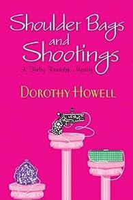 Shoulder bags and shootings par Dorothy Howell