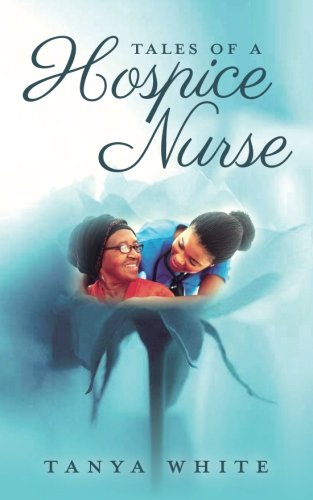 Tales of a Hospice Nurse