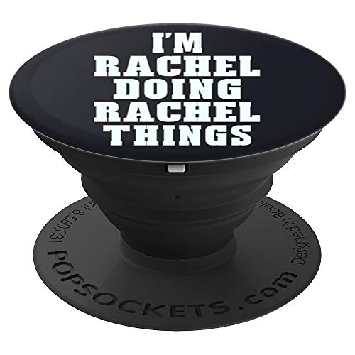 I'm Rachel Doing Rachel Things Funny First Name Pop Socket - PopSockets Grip and Stand for Phones and Tablets