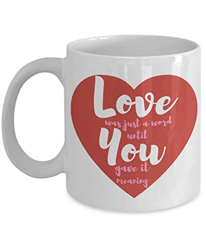 Love was Just A Word Until You Gave It Meaning Love Mug Heart Mug I Love You Quote Mug Love Quote Mug True Love Romantic Gifts Winter Mug, Tea Cup (Meaning Of Halloween Quotes)