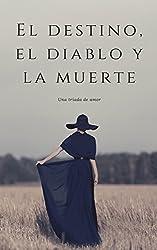 El Destino, el Diablo y la Muerte (Spanish Edition)