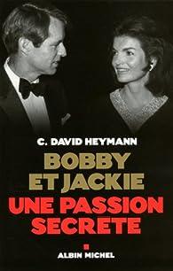 Bobby et Jackie : Une passion secrète par David Heymann
