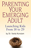 Parenting Your Emerging Adult: Launching Kids From 18 to 29