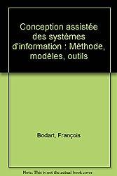 Conception assistée des systèmes d'information : Méthode, modèles, outils