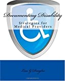 Documenting Disability, Lisa G. Douglas, 1450592686