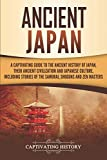 Ancient Japan: A Captivating Guide to the Ancient