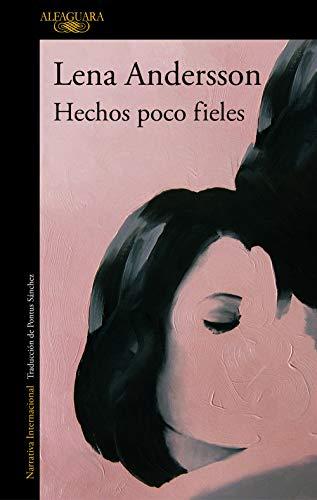 Hechos poco fieles (Spanish Edition) de [Andersson, Lena]