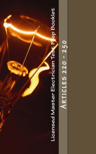 Licensed Master Electrician Test Prep Booklet : Articles 220