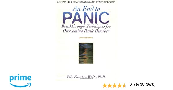 An End to Panic: Breakthrough Techniques for Overcoming Panic ...