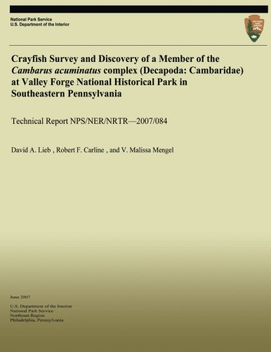 Download Crayfish Survey and Discovery of a Member of the Cambarus acuminatus complex (Decapoda: Cambaridae) at Valley Forge National Historical Park in ... (Technical Report NPS/NER/NRTR?2007/084) PDF
