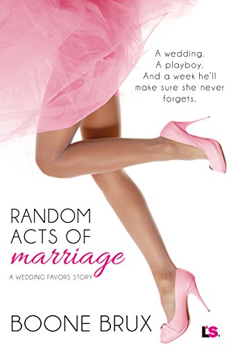 Random Acts of Marriage (Wedding Favors) by [Brux, Boone]