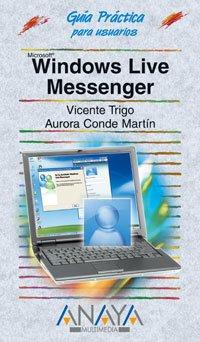 Windows Live Messenger (Guias Practicas para Usuarios / Practical Guides for Users) (Spanish Edition) pdf