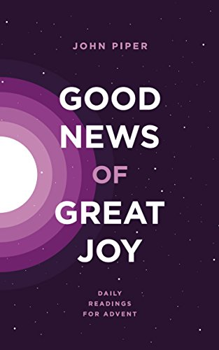 Amazon good news of great joy daily readings for advent ebook good news of great joy daily readings for advent by piper john fandeluxe Images
