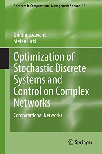 Download Optimization of Stochastic Discrete Systems and Control on Complex Networks: Computational Networks (Advances in Computational Management Science) Pdf