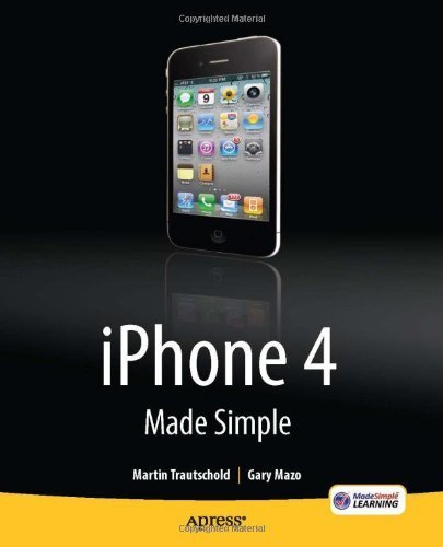iPhone 4 Made Simple by Trautschold, Martin Published by Apress 1st (first) edition (2010) Paperback PDF