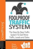 Foolproof Traffic System: Many internet marketers overlook how important traffic is when it comes to making product sales.