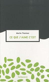 Ce que j'aime c'est par Marta Thomas