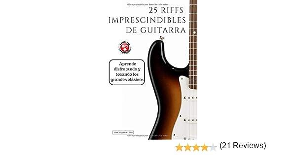 25 riffs imprescindibles de guitarra: Aprende disfrutando y ...