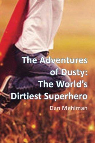 Download The Adventures of Dusty: The World's Dirtiest Superhero ebook