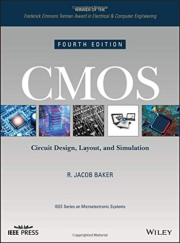 CMOS: Circuit Design, Layout, and Simulation (IEEE Press Series on Microelectronic Systems)