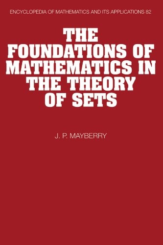 The Foundations of Mathematics in the Theory of Sets (Encyclopedia of Mathematics and its Applications)