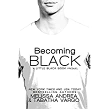 Becoming Black: A Little Black Book Prequel (The Black Trilogy 1)