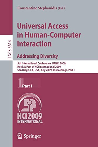 Universal Access in Human-Computer Interaction. Addressing Diversity: 5th International Conference, UAHCI 2009, Held as Part of HCI International ... Part I (Lecture Notes in Computer Science)