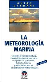 Meteorología Marina, La - Guias Glenans: Amazon.es: Escuela de Navegación de Glénans: Libros