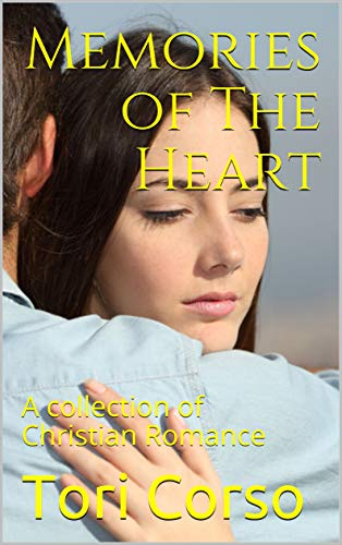 Memories of The Heart: A collection of Christian Romance (Corsa Collection)