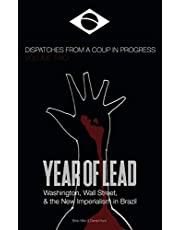 Year of Lead. Washington, Wall Street and the New Imperialism in Brazil