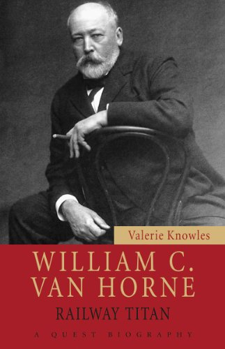 William C. Van Horne: Railway Titan (Quest Biography)