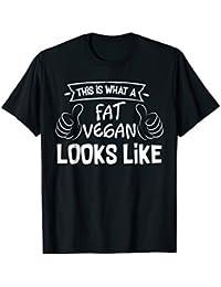 Funny Fat Vegan Looks Like T-Shirt Perfect Gift Unisex