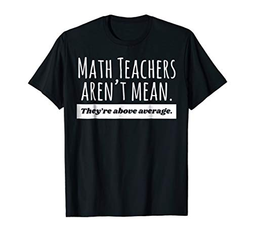 Math Teacher Shirt - Math Teachers Aren't Mean - Teachers (Eureka Math Grade 3 Module 2 Answer Key)