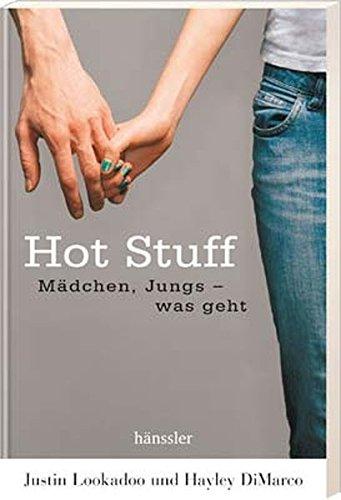 Hot Stuff: Mädchen, Jungs - was geht