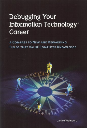Debugging Your Information Technology Career: A Compass to New and Rewarding Fields That Value Computer Knowledge by Brand: Elegant Fix Press