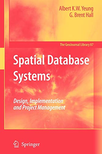 (Spatial Database Systems: Design, Implementation and Project Management (GeoJournal Library))