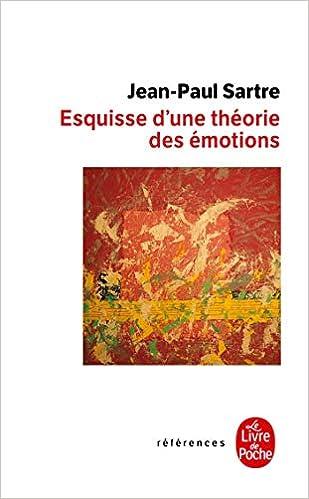Esquisse D Une Theorie Des Emotions Le Livre De Poche