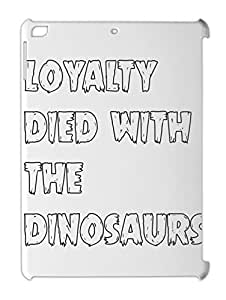 loyalty died with the dinosaurs iPad air plastic case