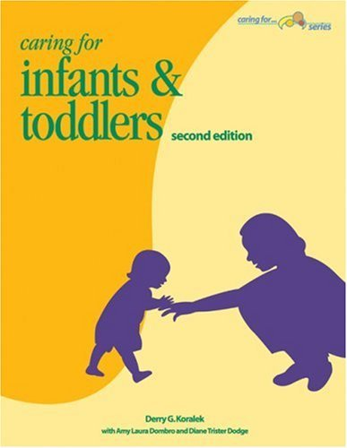 By Derry G. Koralek - Caring for Infants & Toddlers: 2nd (second) Edition