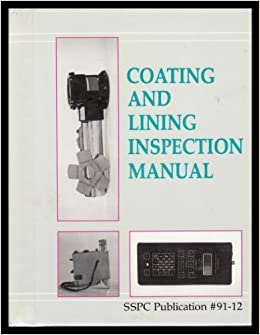 Coating and Lining Inspection Manual : SSPC Publication #91