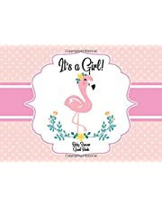 Baby Shower Guest Book: It's a Girl: Baby Flamingo Guestbook + BONUS Baby Shower Gift Log and Keepsake Pages, Advice for Parents Sign-In, baby shower book, baby girl shower guest book, baby shower notebook, flamingo baby shower journal / decorations