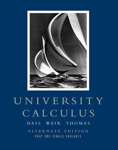 University Calculus: Alternate Edition, Part One (Single Variable, Chap 1-10) (Pt. 1, Chapters - Jr Chaps
