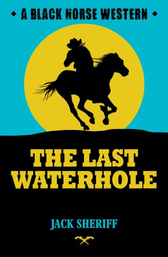 The Last Water Hole Kindle Edition By Jack Sheriff Literature